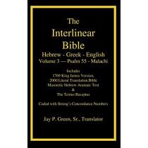 Interlinear Hebrew Greek English Bible-PR-FL/OE/KJ Volume 4 Psalm 55-Malachi by Jay Patrick Sr Green, 9781589606050