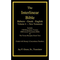 Interlinear Hebrew-Greek-English Bible, New Testament, Volume 4 of 4 Volume Set, Case Laminate Edition by Jay Patrick Sr Green, 9781589606074