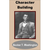Character Building by Booker T Washington, 9781589637658