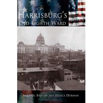 Harrisburg's Old Eighth Ward by Michael Barton, 9781589731455