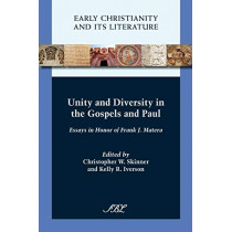 Unity and Diversity in the Gospels and Paul: Essays in Honor of Frank J. Matera by Christopher W. Skinner, 9781589836815
