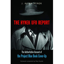 The Hynek UFO Report: The Authoritative Account of the Project Blue Book Cover-Up by J. Allen Hynek, 9781590033036