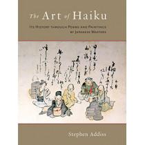 The Art Of Haiku by Stephen Addiss, 9781590308868
