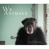 We Animals by Jo-Anne McArthur, 9781590565469