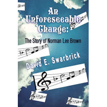 An Unforeseeable Change by David Swarbrick, 9781590955529