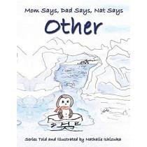 Mom Says, Dad Says, Nat Says Other by Nathalie Ishizuka, 9781591137412