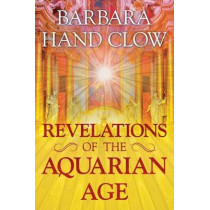 Revelations of the Aquarian Age by Barbara Hand Clow, 9781591432951