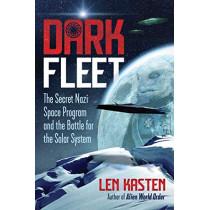 Dark Fleet: The Secret Nazi Space Program and the Battle for the Solar System by Len Kasten, 9781591433446