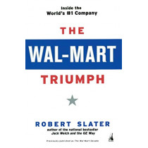 The Wal-mart Triumph by Robert Slater, 9781591840435