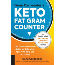 Dana Carpender's Keto Fat Gram Counter: The Quick-Reference Guide to Balancing Your Macros and Calories by Dana Carpender, 9781592339082