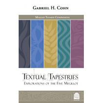 Textual Tapestries: Explorations of the Five Megillot by Gabriel H Cohn, 9781592643981