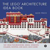 The Lego Architecture Ideas Book: 1001 Ideas for Brickwork, Siding, Windows, Columns, Roofing, and Much, Much More by Alice Finch, 9781593278212