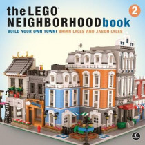 The Lego Neighborhood Book 2: Build Your Own City! by Brian Lyles, 9781593279301