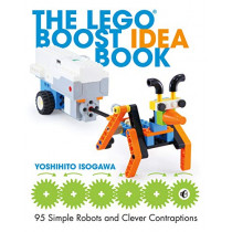The Lego Boost Idea Book: 95 Simple Robots and Hints for Making More! by Yoshihito Isogawa, 9781593279844