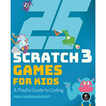 25 Scratch Games For Kids by Max Wainewright, 9781593279905