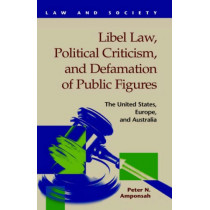 Libel Law, Political Criticism, and Defamation of Public Figures: The United States, Europe by Peter N Amponsah, 9781593320119