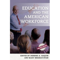 Education and the American Workforce by Deirdre A. Gaquin, 9781598889512