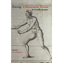 Fencing: A Renaissance Treatise by Camillo Agrippa, 9781599101293