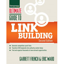 Ultimate Guide to Link Building: How to Build Website Authority, Increase Traffic and Search Ranking with Backlinks by Garrett French, 9781599186481