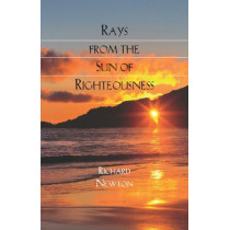 Rays from the Sun of Righteousness by Richard Newton, 9781599250625