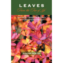 Leaves from the Tree of Life: Sermons for Children by Richard Newton, 9781599251509