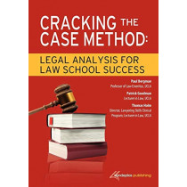 Cracking the Case Method: Legal Analysis for Law School Success by Paul Bergman, 9781600421594