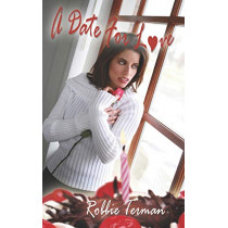 A Date for Love by Robbie Terman, 9781601541000