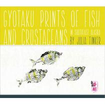 Gyotaku Prints of Fish and Crustaceans of Southeast Alaska by Julia Tinker, 9781602233782