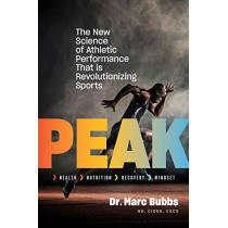 Peak: The New Science of Athletic Performance That is Revolutionizing Sports by Marc Bubbs, 9781603588096
