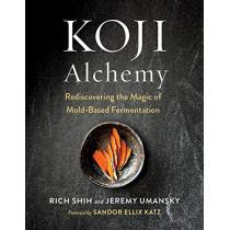 Koji Alchemy: Rediscovering the Magic of Mold-Based Fermentation by Jeremy Umansky, 9781603588683