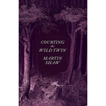 Courting the Wild Twin by Martin Shaw, 9781603589505
