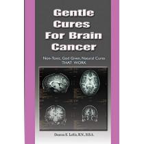 Gentle Cures for Brain Cancer by Deanna Loftis, 9781603834728