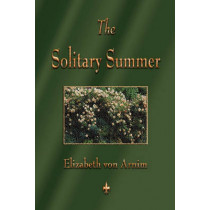The Solitary Summer by Elizabeth Von Arnim, 9781603863261