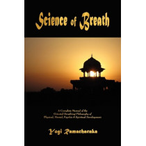 Science of Breath by Yogi Ramacharaka, 9781603864183