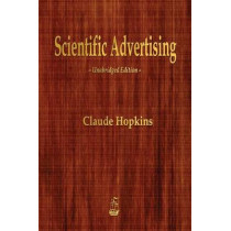 Scientific Advertising by Claude Hopkins, 9781603866361