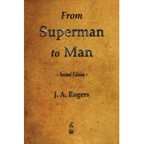 From Superman to Man by J a Rogers, 9781603866934