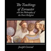 The Teachings of Zoroaster and the Philosophy of the Parsi Religion - Kapadia by Kapadia S a Kapadia, 9781604244427