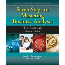 Seven Steps to Mastering Business Analysis: The Essentials by Jamie Champagne, 9781604271607