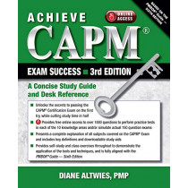 Achieve CAPM Exam Success: A Concise Study Guide and Desk Reference by Diane Altwies, 9781604271621