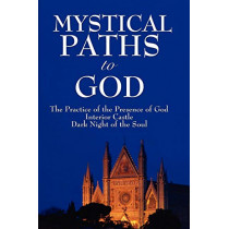 Mystical Paths to God: Three Journeys by John Of the Cross St John of the Cross, 9781604592658