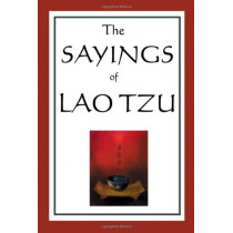 The Sayings of Lao Tzu by Professor Lao Tzu, 9781604593020