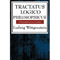 Tractatus Logico Philosophicus by Ludwig Wittgenstein, 9781604594218