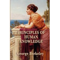 Principles of Human Knowledge by George Berkeley, 9781604596229