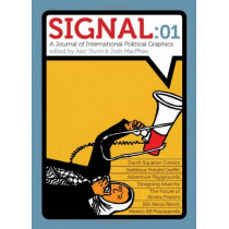 Signal: 01: A Journal of International Poltical Graphics by Josh MacPhee, 9781604860917