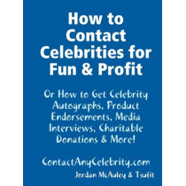 How to Contact Celebrities for Fun and Profit, 9781604870008