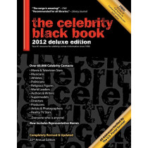 The Celebrity Black Book 2012: Over 60,000+ Accurate Celebrity Addresses for Autographs, Charity Donations, Signed Memorabilia, Celebrity Endorsements, Media Interviews and More! by Jordan McAuley, 9781604870091
