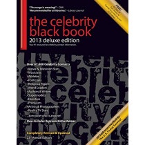 The Celebrity Black Book 2013: 67,000+ Accurate Celebrity Addresses for Fans & Autograph Collecting, Nonprofits & Fundraising, Advertising & Marketing, Publicity & Public Relations, and More! by Jordan McAuley, 9781604870152