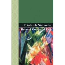 Beyond Good and Evil by Friedrich Wilhelm Nietzsche, 9781605120515