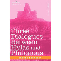Three Dialogues Between Hylas and Philonous by George Berkeley, 9781605205410