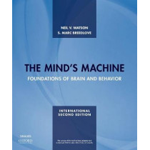 The Mind's Machine: Foundations of Brain and Behavior by Neil V. Watson, 9781605357393
